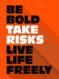 Be Bold Take Risks Royalty Free Stock Image