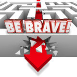 Be Brave Arrow Breaking Maze Wall Confidence Courage. Be Brave word in red 3d letters over arrow crashing through maze wall illustrating confidence, courage Stock Image