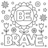 Be brave. Coloring page. Vector illustration. Be brave. Coloring page. Black and white vector illustration Royalty Free Stock Photo