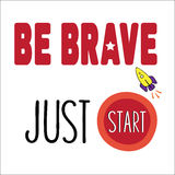 Be Brave Just Start. Stock Photo