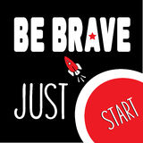 Be brave just start Stock Images