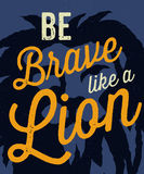 'Be Brave like a Lion' poster Royalty Free Stock Images