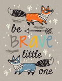 Be brave poster for children with foxes in cartoon style. Be Brave little one- awesome childish card in vector with foxes. Used for greeting cards, posters and vector illustration
