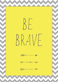 Be brave quote background Stock Photos