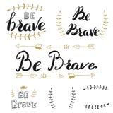 Be brave. Set of hand drawn lettering. Motivation phrase. Design element in vector vector illustration