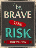 Be Brave Take Risk and Win Royalty Free Stock Photos