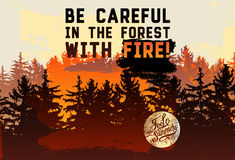 Be careful in the forest with fire! Wild Forest and Eco tourism phrase typographical vintage grunge style poster  Royalty Free Stock Images