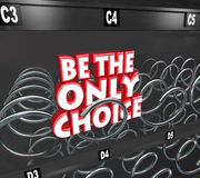 Be the Only Choice Vending Machine Competitive Advantage. Be the Only Choice words in a vending or snack machine to symbolize a competitive advantage or unique vector illustration