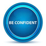 Be Confident Eyeball Blue Round Button. Be Confident Isolated on Eyeball Blue Round Button royalty free illustration