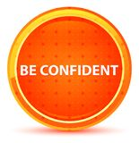 Be Confident Natural Orange Round Button stock illustration