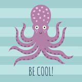 Be cool greeting card with cute octopus. Be cool greeting card, poster, print for t-shirt with a cute octopus. Vector illustration Stock Photo