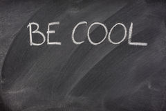 Be cool phrase on a blackboard Stock Images