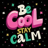 Be Cool Stay Calm Lettering Poster Stock Photography
