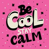 Be Cool Stay Calm lettering poster royalty free stock image