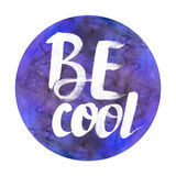 Be cool watercolor badge Abstract watercolor round design Royalty Free Stock Photo