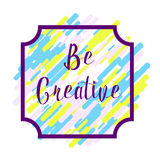 Be creatice abstract background Stock Photo