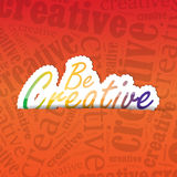 Be Creative Background Royalty Free Stock Photos