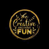 Be creative and have fun. Card Royalty Free Stock Image