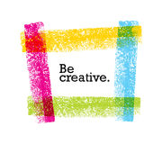 Be Creative Motivation Quote. Bright Brush Vector Typography Banner Print Concept.  Stock Photo