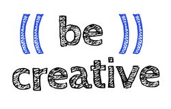 Be Creative original quote. Be Creative. Creative typographic motivational poster , original series Royalty Free Stock Images