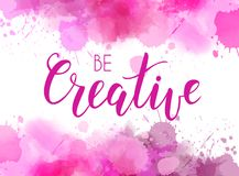 Be creative watercolor background in pink color. Pink watercolored background with abstract paint splashes. Square shaped. Be Creative handwritten modern Stock Photography