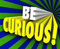 Be Curious 3d Words Inquisitive Knowledge Information Royalty Free Stock Images