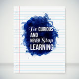 Be curious and never stop learning. Motivating pos Stock Photo