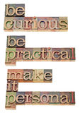 Be curious, practical, make it personal. Be curious, be practical, make it personal suggestion - a collage of isolated text in vintage wood  letterpress printing Royalty Free Stock Images