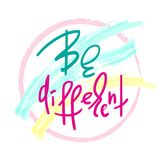 Be different - handwritten motivational quote. Print for inspiring poster. T-shirt, bag, cups, card, flyer, sticker. Simple vector sign vector illustration