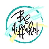Be different - handwritten motivational quote. Print for inspiring poster, t-shirt, bag, cups, card, flyer, sticker. Simple vector sign Royalty Free Illustration