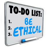Be Ethical To Do List Honesty Fairness Justice Truth. Be Ethical words on a To Do List on dry erase board to illustrate the need to be honest, fair, just and Royalty Free Stock Photography