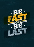 Be Fast Or Be Last Sport Motivation Quote. Vector Poster Concept Stock Photos