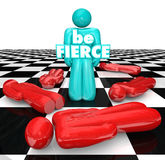 Be Fierce Chess Board Bold Daring Player Wins Game. Be Fierce words on the bold player on a chess board as the final piece standing, the bold and daring winner Stock Photography