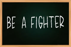 Be a Fighter Royalty Free Stock Photo