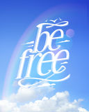 Be free, blue sky quote card Stock Photography