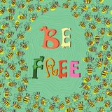 Be Free- concept inspiration  card. Design in a colorful style Royalty Free Stock Images