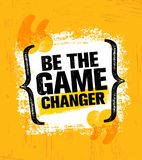 Be The Game Changer. Inspiring Creative Motivation Quote Poster Template. Vector Typography Banner Design Concept. On Grunge Texture Rough Background Royalty Free Stock Photography