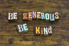 Be generous kind grateful charity help goodness nice donate. Typography sharing generosity charitable giving helping kindness greed share need stock image
