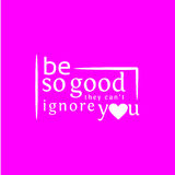 Be so good they canot ignoe you lettering Stock Photography