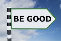 Be Good concept Royalty Free Stock Image
