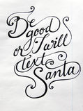 Be good or I will text Santa calligraphic background Royalty Free Stock Image
