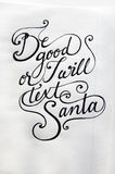 Be good or I will text Santa calligraphic background Royalty Free Stock Images