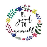 Be good to yourself handwriting message Royalty Free Stock Images