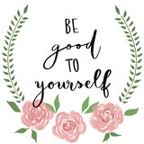 Be good to yourself handwriting message Stock Images