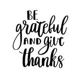 Be grateful and give thanks. Royalty Free Stock Image