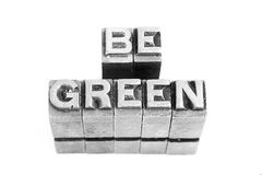 Be Green sign, antique metal letter type Stock Images