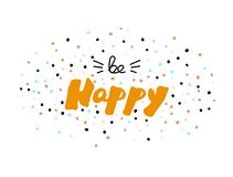 Be happy.. Drawing creative calligraphy design of holiday greeting cards and invitations Royalty Free Stock Images