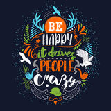 Be happy it drives people crazy colors Stock Images