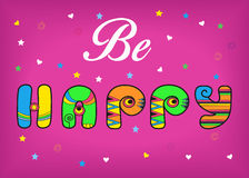 Be Happy. Inscription by artistic font Royalty Free Stock Images