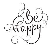 Be Happy Inscription Greeting Card. Black Hand drawn calligraphy lettering title. Vector illustration EPS10 Stock Photography